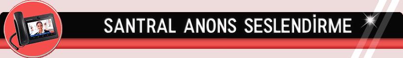 Santral Anons Seslendirme ve Santral Fon Müzik