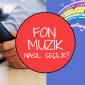 Santral Fon Müzik Nasıl Seçilir?